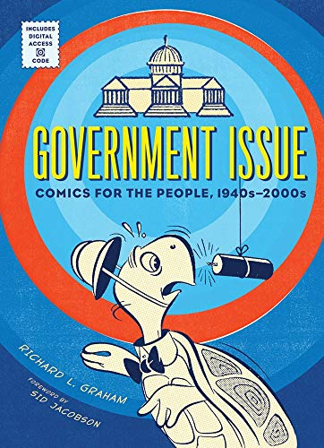 Government Issue: Comics for the People, 1940s-2000s (9781419700781) by Richard Graham