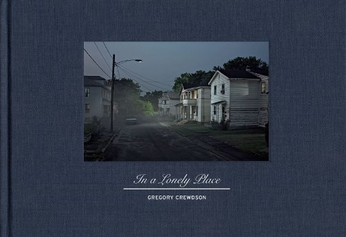 9781419701108: Gregory Crewdson: In a Lonely Place