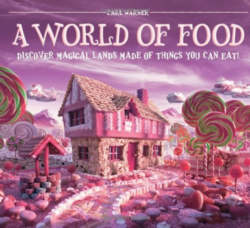 9781419701627: A World of Food: Discover Magical Lands Made of Things You Can Eat!