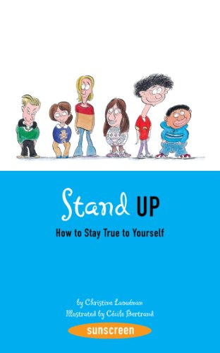 9781419701986: Stand Up!: How to Stay True to Yourself (Sunscreen)