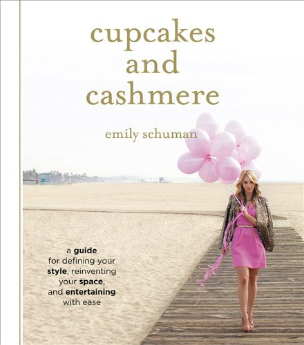 9781419702105: Cupcakes and Cashmere: A Guide for Defining Your Style, Reinventing Your Space, and Entertaining with Ease