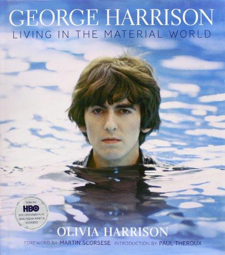 George Harrison :; living in the material world: Harrison, Olivia,; Holborn, Mark (editor)