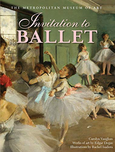 Invitation to Ballet: A Celebration of Dance: Vaughan, Carolyn