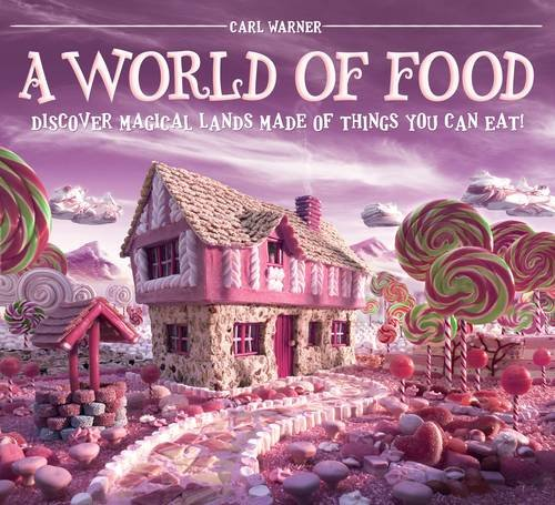 9781419703263: A World of Food: Discover Magical Lands Made of Things You Can Eat!