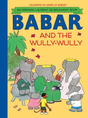 Babar and the Wully-Wully (Original Laurent de Brunhoff Books): de Brunhoff, Laurent