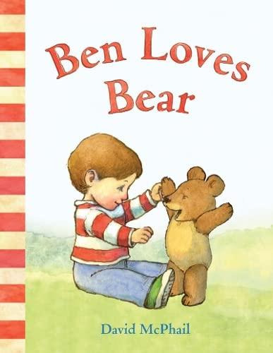 9781419703867: Ben Loves Bear (David McPhail's Love Series)