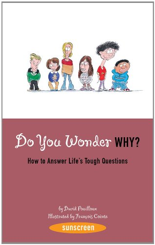 Do You Wonder Why?: How to Answer Life's Tough Questions: POUILLOUX, DAVID