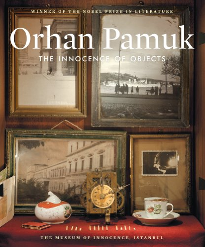 The Innocence of Objects: The Museum of Innocence, Istanbul (Signed First Edition): Orhan Pamuk (...