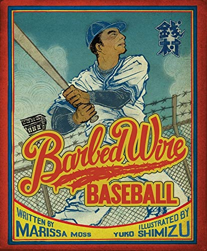 9781419705212: Barbed Wire Baseball: How One Man Brought Hope to the Japanese Internment Camps of WWII