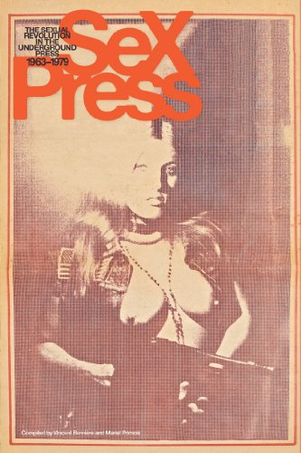 9781419705557: Sex Press: The Sexual Revolution in the Underground Press, 1963-1979
