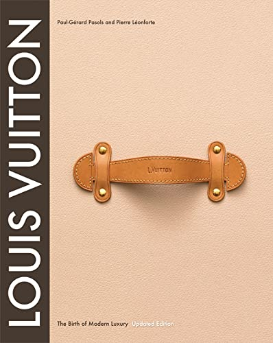 Louis Vuitton (Hardcover) 9781419705564 When Louis Vuitton: The Birth of Modern Luxury was published in 2004, the book was the first to describe the dramatic rise of the world'