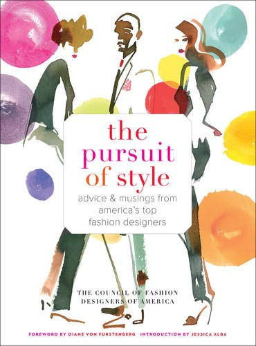 9781419706219: The Pursuit of Style: Advice and Musings from America's Top Fashion Designers