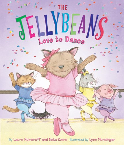 The Jellybeans Love to Dance (1419706225) by Laura Numeroff; Nate Evans