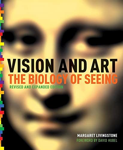Vision and Art : The Biology of: Livingstone, Margaret S.
