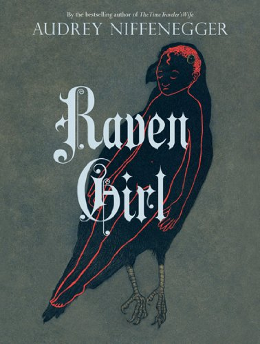 Raven Girl (Signed First Edition): Audrey Niffenegger