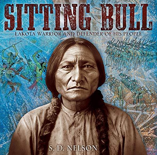 9781419707315: Sitting Bull: Lakota Warrior and Defender of His People