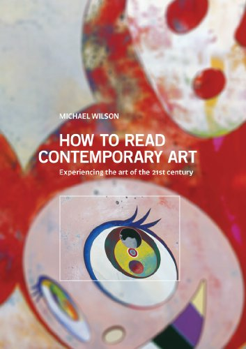 How to Read Contemporary Art: Experiencing the Art of the 21st Century (Paperback): Michael Wilson