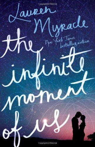 The Infinite Moment of Us: Myracle, Lauren