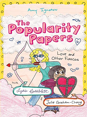 The Popularity Papers: Book Six: Love and Other Fiascos with Lydia Goldblatt & Julie ...