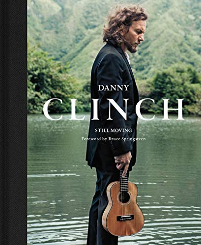 9781419708701: Danny Clinch: Still Moving