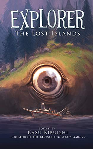 Explorer: The Lost Islands: Kibuishi, Kazu