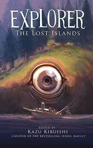 Explorer (The Lost Islands #2): Kazu Kibuishi