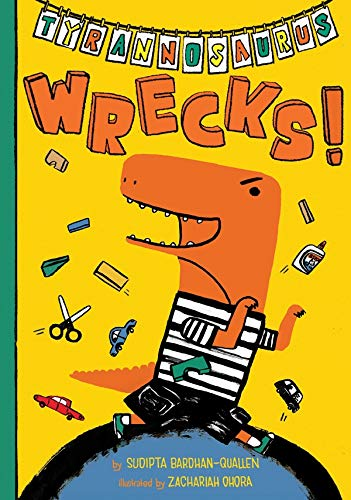 Tyrannosaurus Wrecks!: Bardhan-Quallen, Sudipta