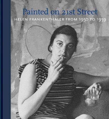 9781419710612: Helen Frankenthaler: Painted on 21st Street: Helen Frankenthaler from 1950 to 1959