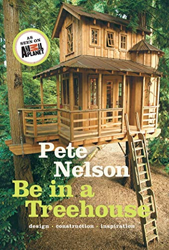 9781419711718: Be in a Treehouse: Design / Construction / Inspiration