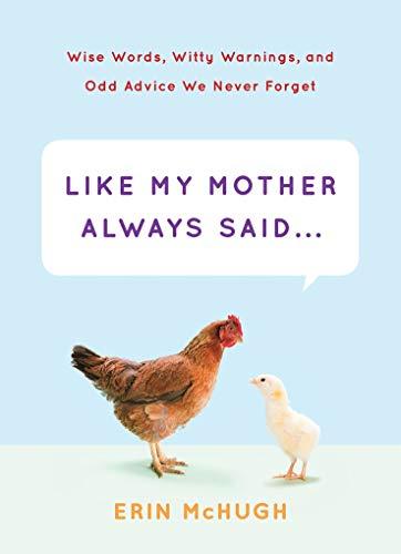 Like My Mother Always Said.