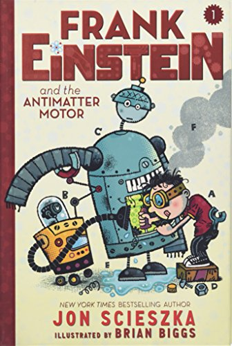 Frank Einstein and the Antimatter Motor: Scieszka, Jon