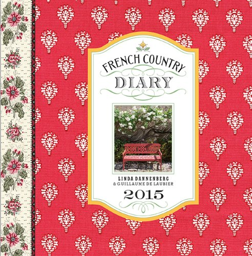 9781419712630: French Country Diary 2015 Calendar