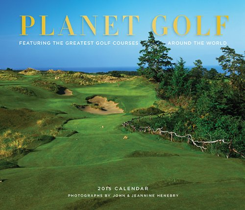 9781419712654: Planet Golf 2015 Wall Calendar: Featuring the Greatest Golf Courses Around the World