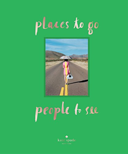 9781419713927: Places To Go, People To See (Kate Spade New York)