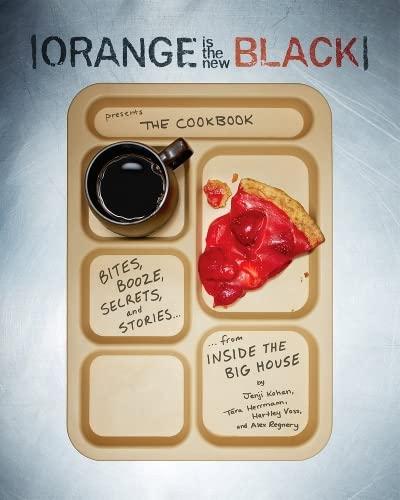 9781419714207: Orange Is the New Black Presents: The Cookbook: