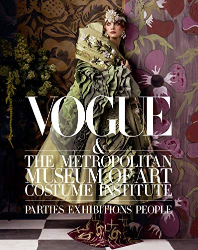 9781419714245: Vogue and The Metropolitan Museum of Art Costume Institute: Parties, Exhibitions, People