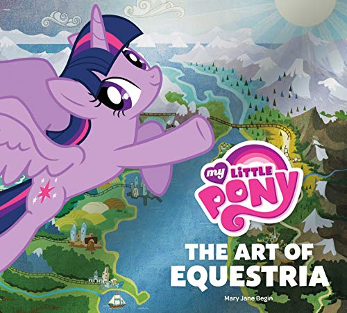 9781419715778: My Little Pony: The Art of Equestria