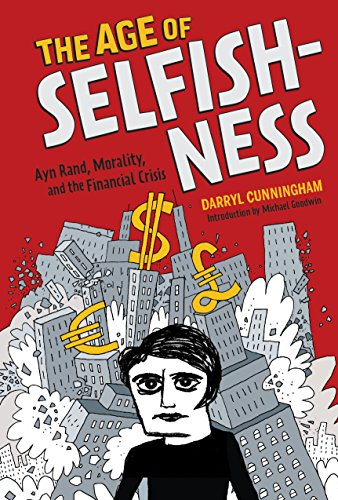 9781419715983: The Age of Selfishness: Ayn Rand, Morality, and the Financial Crisis