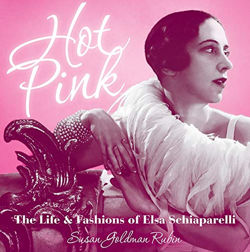 9781419716423: Hot Pink: The Life and Fashions of Elsa Schiaparelli