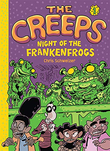 The Creeps: Book 1: Night of the: Chris Schweizer