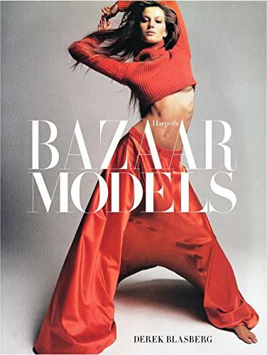 Harper's Bazaar: Models: Blasberg, Derek; Bailey, Glenda [Introduction]; Lagerfeld, Karl [...
