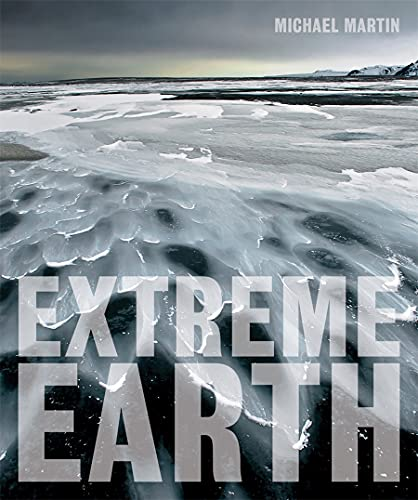 Extreme Earth (Hardcover): Michael Martin