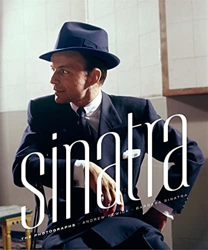 Sinatra: The Photographs: Howick, Andrew