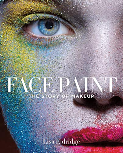 9781419717963: Face Paint: The History of Make-Up, the History of Women [Lingua inglese]