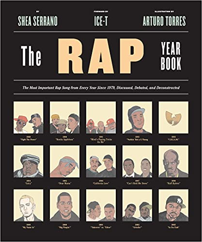 9781419718182: The Rap Year Book: The Most Important Rap Song from Every Year Since 1979, Discussed, Debated, and Deconstructed