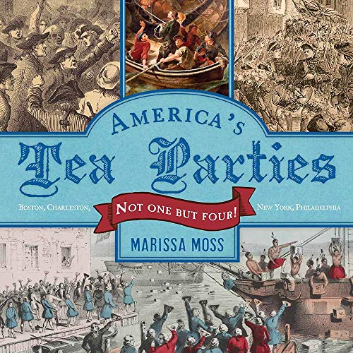 9781419718748: America's Tea Parties: Not One but Four! Boston, Charleston, New York, Philadelphia