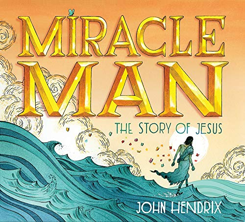 9781419718991: Miracle Man: The Story of Jesus