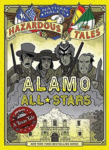Alamo All-Stars (Nathan Hale's Hazardous Tales #6): Nathan Hale