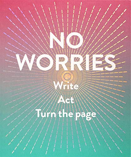 9781419719196: No Worries (Guided Journal): Write. Act. Turn the Page.