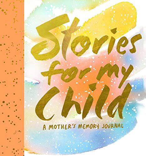9781419719851: Stories for My Child (Guided Journal): A Mother's Memory Journal